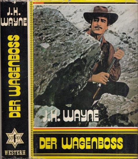 Wayne, J.H.: Der Wagenboß ( Wagenboss ). - Western.