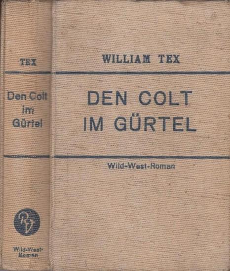 Mueller, H.C.: William Tex - Den Colt im Gürtel. Wild-West-Roman.