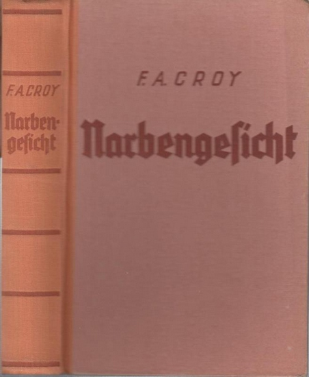 Croy, F. A.: Narbengesicht. Wildwest - Roman.