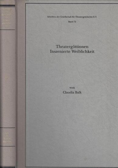 Balk, Claudia: Theatergöttinnen - Inszenierte Weiblichkeit. Clara Ziegler - Sarah Bernhardt - Eleonora Duse. (= Schriften der Gesellschaft für Theatergeschichte e.V., Band 72).
