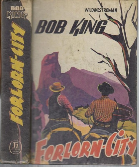King, Bob: Forlorn - City. Wildwest - Roman.