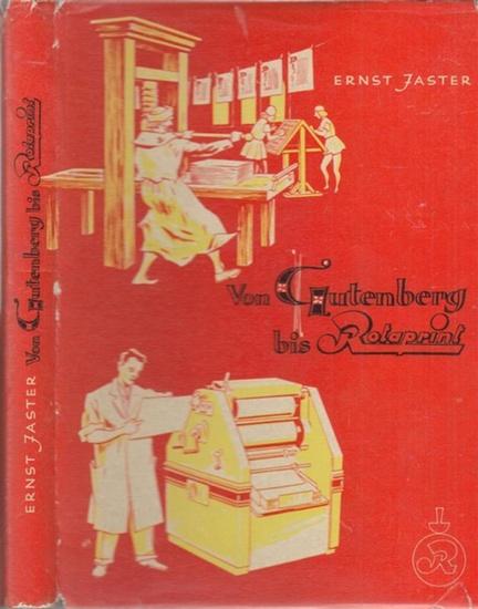 Rotaprint. - Jaster, Ernst: Von Gutenberg bis Rotaprint.