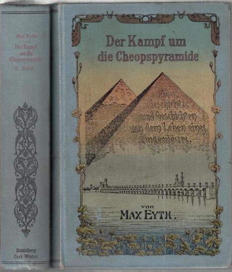 Eyth, Max: Der Kampf umd die Cheopspyramide. Komplett in 2 Bänden. Eine Geschichte und Geschichten aus dem Leben eines Ingenieurs.