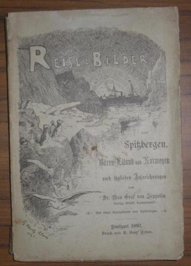 Zeppelin, Max Graf von: Reisebilder aus Spitzbergen, Bären-Eiland und Norwegen nach täglichen Aufzeichnungen. Mit einer Spezialkarte von Spitzbergen.