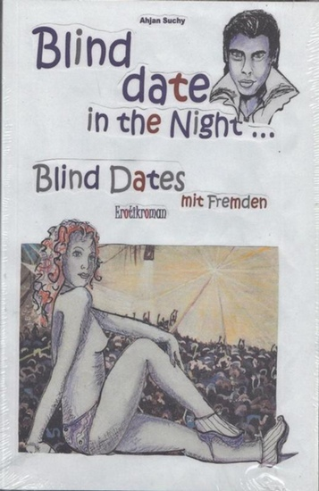 Suchy, Ahjan: Blinddate in the Night… Blind Dates mit Fremden. Erotikroman.