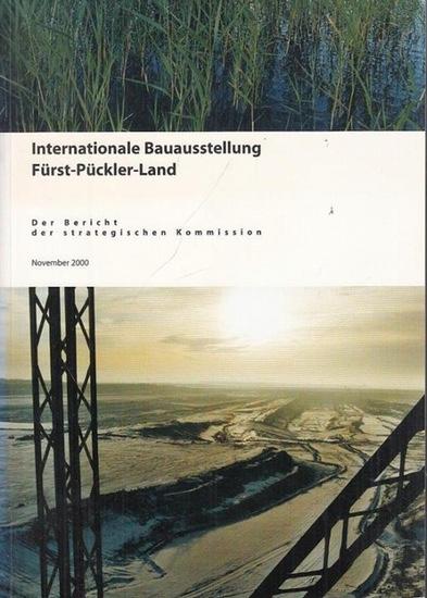 Internationale Bauausstellung (IBA) - Fürst - Pückler - Land GmbH (Hrsg.): Der Bericht der strategischen Kommission November 2000.