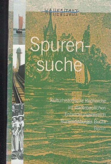 Stralau. - Wasserstadt GmbH (Hrsg.) / Brigitte Wartmann (Red.) Spurensuche - Kulturhistorische Recherche im städtebaulichen Entwicklungsbereich der Rummelsburger Bucht, Berlin.