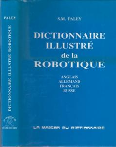 Paley, Sergey M.: Illustrated Dictionary of Robotics. English - German - French - Russian.