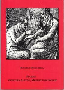 Münch, Ragnhild (Hrsg.): Pocken zwischen Alltag, Medizin und Politik. Begleitbuch zur Ausstellung.