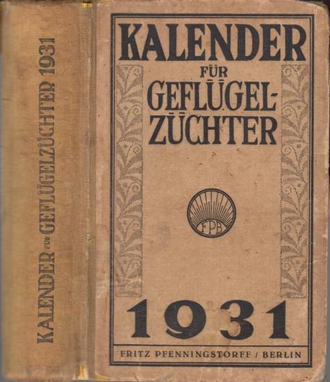 Pfenningstorff, Fritz: Kalender für Geflügelzüchter auf das Jahr 1931. 33. Jahrgang. Herausgegeben unter Mitwirkung bekannter Züchter.