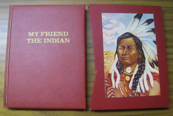 McLaughlin, James (text) / Buisson, Daniel S. (paintings): My friend the Indian - The superior edition. With appendix: The three missing chapters with preface and epilogue by Reverend Louis L. Pfaller O. S. B.