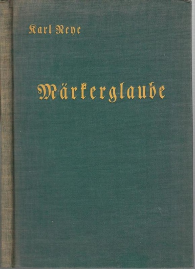 Neye, Karl: Märkerglaube. Eine Ergänzung zu jedem Religionsbuche.