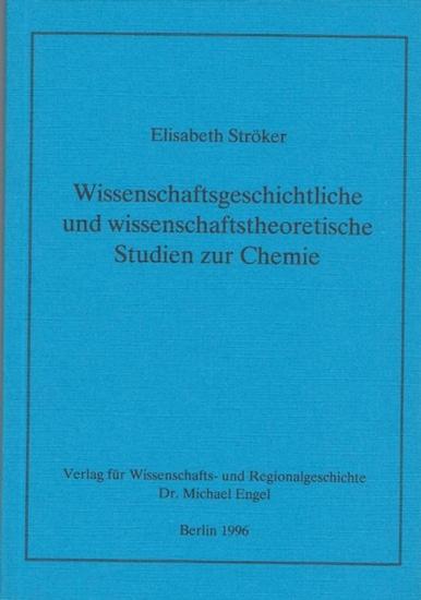 Ströker, Elisabeth: Wissenschaftsgeschichtliche und wissenschaftstheoretische Studien zur Chemie.