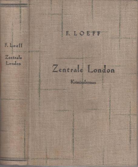 Loeff, F.: Zentrale London. Kriminalroman.