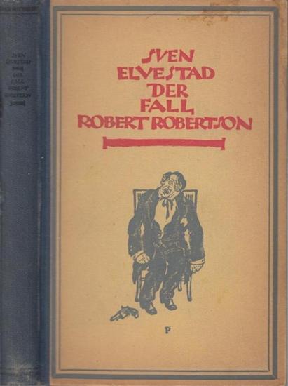Elvestad, Sven: Der Fall Robert Robertson. Roman.