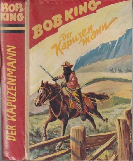 King, Bob: Der Kapuzenmann. Wildwest - Roman.