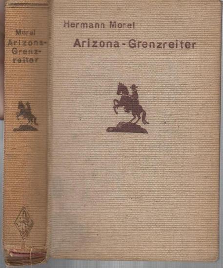 Morel, Hermann: Arizona - Grenzreiter. Originalroman (= Burmester ' s Abenteuer - Serie ).