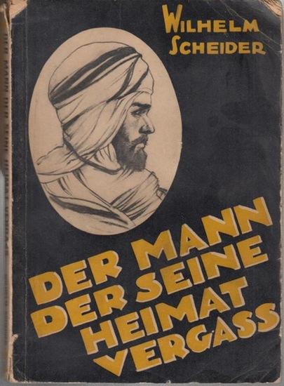 Scheider, Wilhelm: Der Mann der seine Heimat vergass.