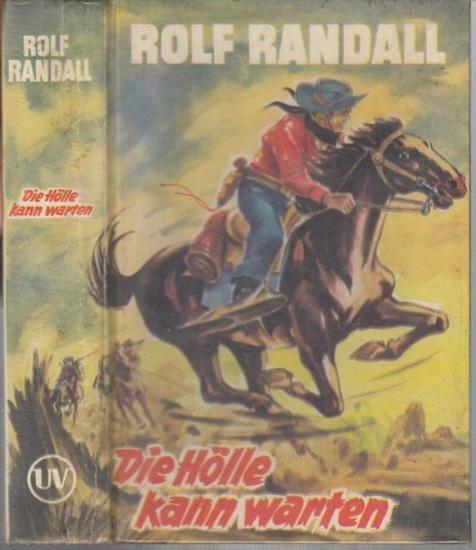 Randall, Rolf: Die Hölle kann warten ( = Rolf - Randall - Reihe, Band 1 ).
