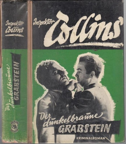 Ohne Autor [ Reubel - Ciani, Theo ]. - Inspektor Collins. - Inspektor Collins. Der dunkelbraune Grabstein. Kriminalroman.