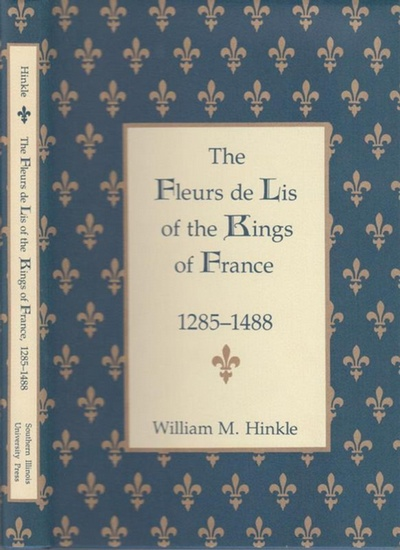 Hinkle, William M.: The Fleurs de Lis of the Kings of France 1285 - 1488.
