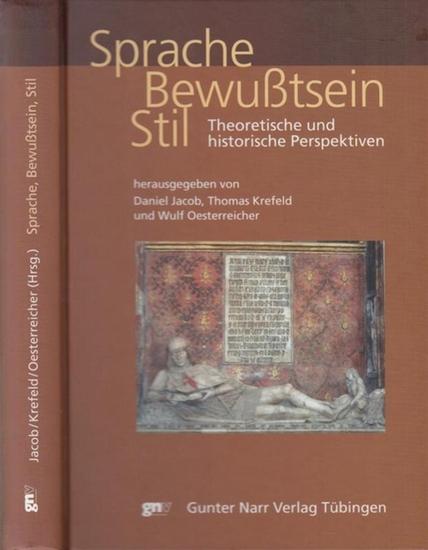 Jacob, Daniel - Thomas Krefeld, Wulf Oesterreicher (Hrsg.): Sprache, Bewußtsein, Stil. Theoretische und historische Perspektiven.