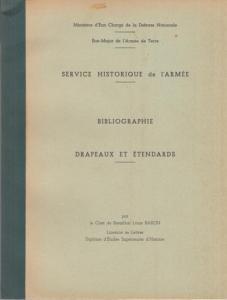Baron, Louis - Ministère d´ État Chargé de la Défense Nationale - Etat-Major de l´Armée de Terre: Service Historique de l ´Armée - Bibliographie Drapeaux et Étendards.