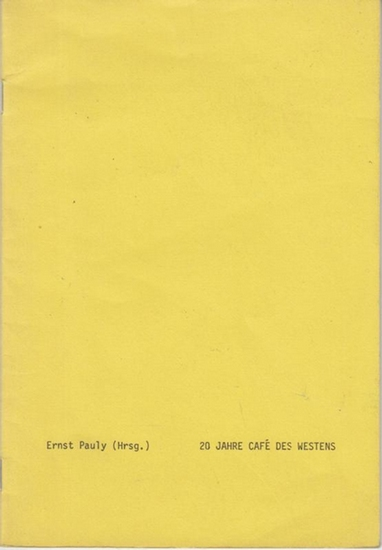 Pauly, Ernst (Herausgeber): 20 Jahre Café des Westens. Erinnerungen vom Kurfürstendamm. Herausgegeben von Ernst Pauly, Besitzer des Cafés des Westens (1913 / 1914). Mit ' Anmerkungen zu den Texten und Zeichnungen ' und ' Gedanken von Lud...