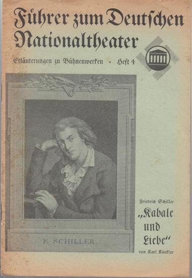 Führer zum Deutschen Nationaltheater. - Friedrich Schiller. - Karl Künkler: Friedrich Schiller. Kabale und Liebe ( = Führer zum Deutschen Nationaltheater. Heft 4. Erläuterungen zu Bühnenwerken ).