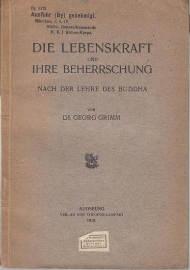 Grimm, Georg: Die Lebenskraft und ihre Beherrschung nach der Lehre des Buddha.