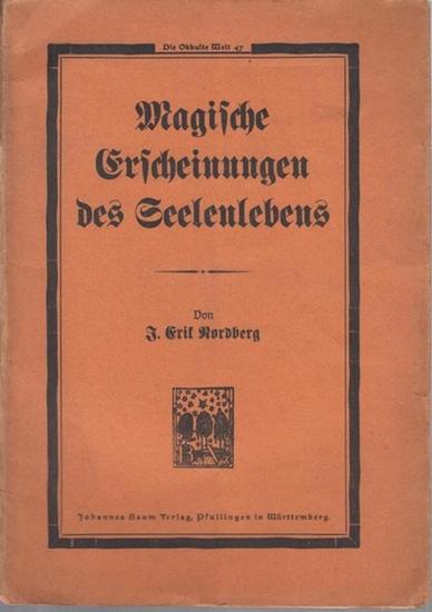 Nordberg, J. Erik: Magische Erscheinungen des Seelenlebens. Der Spuk im Lichte neuester Forschung. Theoretisches und Kritisches ( = Die Okkulte Welt, 47 ).