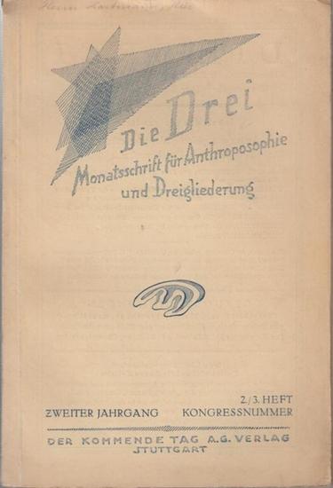 Drei, Die. - Schriftleitung: Ernst Uehli und Eugen Kolisko. - Die Drei. Zweiter Jahrgang, 2. / 3. Heft ( 1922 ). Kongressnummer. Monatsschrift für Anthroposophie und Dreigliederung.