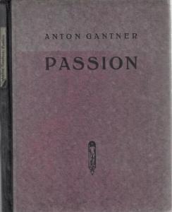 Gantner, Anton: Passion - Tragödie einer Leidenschaft. (= Reihe jüngerer Dichtung I).