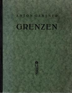 Gantner, Anton: Grenzen (tat einer abrechnung). (= Reihe jüngerer Dichtung VIII).