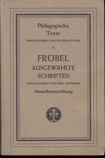 Fröbel, Friedrich. - Hrsg.: Erika Hoffmann. - Die Menschenerziehung ( = Ausgewählte Schriften. Zweiter Band ).