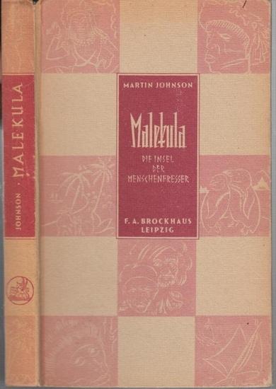 Johnson, Martin (Text ) / Widmann, Willy ( Zeichnungen ): Malekula, die Insel der Menschenfresser. Abenteuer auf den Neuen Hebriden.
