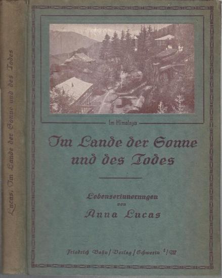 Lucas, Anna : Im Lande der Sonne und des Todes. Lebenserinnerungen.