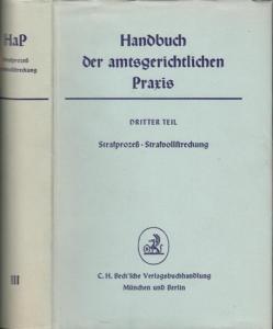 HaP. - StPO. - Ludwig Leiß / Friedrich Weingartner : Handbuch der amtsgerichtlichen Praxis. Dritter Teil. Band VIII und IX. Strafprozeß. Strafvollstreckung.