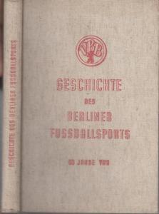 VBB. - Verband Berliner Ballspielvereine ( Hrsg. ). - Bearbeiter : Carl Koppehel. - Geschichte des Berliner Fussballsports.