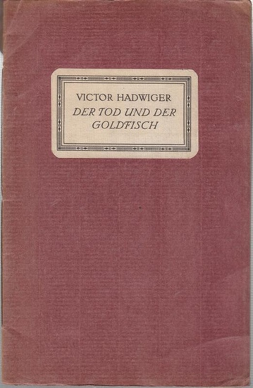 Hadwiger, Victor (1878 - 1911): Der Tod und der Goldfisch. 2. Münchner Liebhaber - Druck. 0