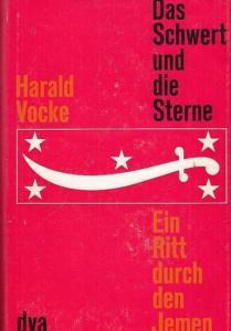 Vocke, Harald : Das Schwert und die Sterne. Ein Ritt durch den Jemen.