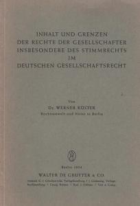 Küster, Werner : Inhalt und Grenzen der Rechte der Gesellschafter, insbesondere des Stimmrechts im Deutschen Gesellschaftsrecht unter Berücksichtigung der Höchstrichterlichen Rechtsprechung.