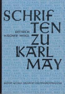 May, Karl. - Hrsg.: Serden, Karl im Auftrag der Karl - May - Gesellschaft e. V. - Schriften zu Karl May. Faksimile der Studien von Max Dittrich (1904), Heinrich Wagner (1907) und Franz Weigl (1909) mit Bild, Nachwort und Stichwortregister ( = Materialien