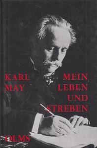 May, Karl. - Hainer Plaul (Vorwort etc.). - Mein Leben und Streben. Vorwort, Anmerkungen, Nachwort, Sach -, Personen- und geographisches Namensregister von Hainer Plaul. NACHDRUCK.