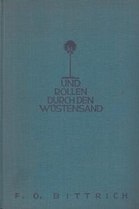 Bittrich, Friedrich Otto: … und rollen durch den Wüstensand. Im Kleinauto auf Karawanenstraßen der Sahara.