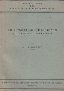 Knoth, Bärbel : Die Entwicklung der Lehre vom Schutzumfang des Patents.