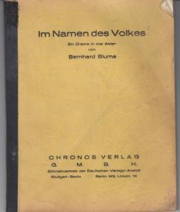 Blume, Bernhard: Im Namen des Volkes. Ein Drama in drei Akten von Bernhard Blume.