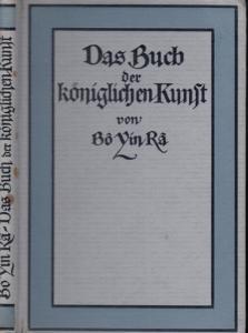 Bo Yin Ra - (d.i. Joseph Anton Schneiderfranken, 1876 - 1943) Das Buch der königlichen Kunst.