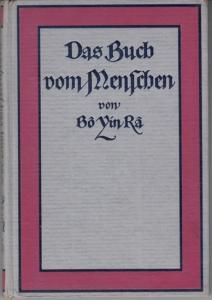 Bo Yin Ra - (d.i. Joseph Anton Schneiderfranken, 1876 - 1943) Das Buch vom Menschen.