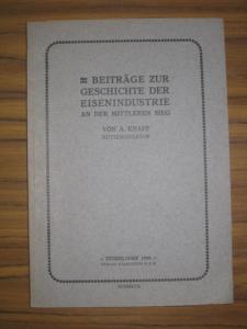 Knaff, A. (Hüttendirektor): Beiträge zur Geschichte der Eisenindustrie an der mittleren Sieg.